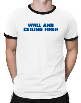 Wall And Ceiling Fixer Ringer T-Shirt