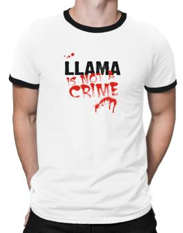 Being A ... Llama Is Not A Crime Ringer T-Shirt