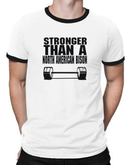 Stronger Than A North American Bison Ringer T-Shirt