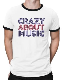 Crazy About Music Ringer T-Shirt