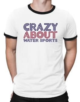 Crazy About Water Sports Ringer T-Shirt