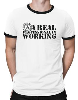 A Real Professional In Working Ringer T-Shirt