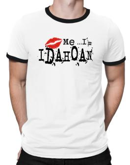 Kiss Me, Im Idahoan - Lips Ringer T-Shirt