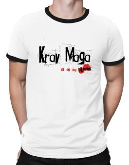 Krav Maga Is In My Blood Ringer T-Shirt