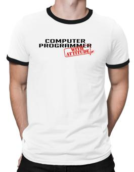 Computer Programmer With Attitude Ringer T-Shirt