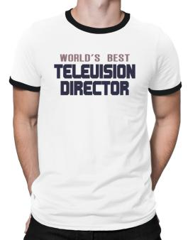 Worlds Best Television Director Ringer T-Shirt