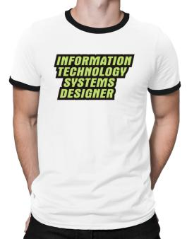 Information Technology Systems Designer Ringer T-Shirt