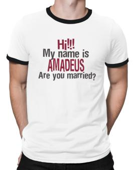 Hi My Name Is Amadeus Are You Married? Ringer T-Shirt