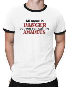 My Name Is Danger But You Can Call Me Amadeus Ringer T-Shirt