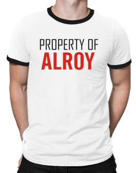 Property Of Alroy Ringer T-Shirt