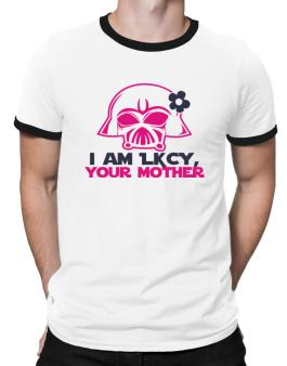 I Am Lucy, Your Mother Ringer T-Shirt