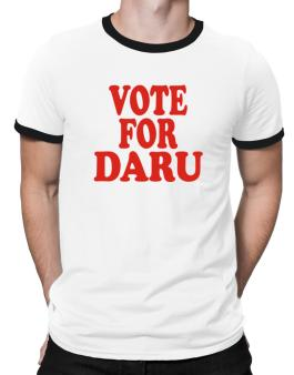 Vote For Daru Ringer T-Shirt