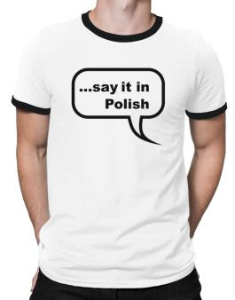 Say It In Polish Ringer T-Shirt