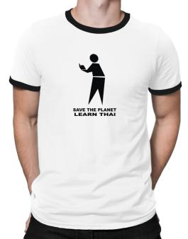 Save The Planet Learn Thai Ringer T-Shirt