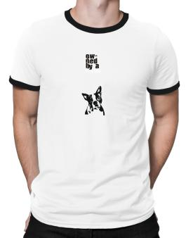 Owned By A Boston Terrier Ringer T-Shirt