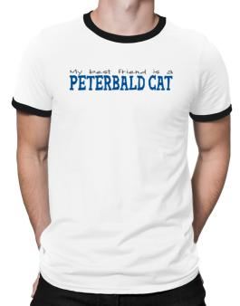 My Best Friend Is A Peterbald Ringer T-Shirt