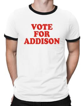 Vote For Addison Ringer T-Shirt