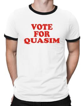 Vote For Quasim Ringer T-Shirt