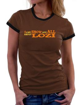 I Can Show You All About Lozi Women Ringer T-Shirt