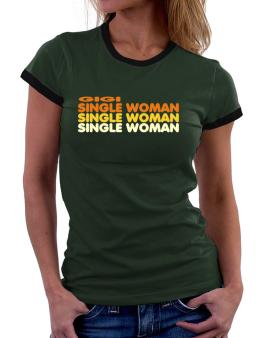 Gigi Single Woman Women Ringer T-Shirt