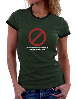 It Is Forbidden To Speak In Saramaccan Women Ringer T-Shirt
