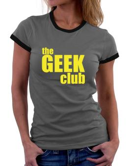 The Geek Club Women Ringer T-Shirt