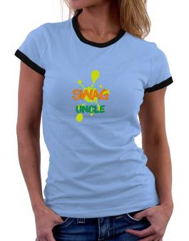 Ive got swag like my uncle Women Ringer T-Shirt