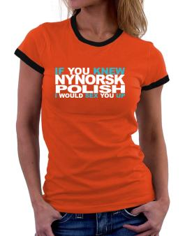 If You Knew Polish I Would Sex You Up Women Ringer T-Shirt