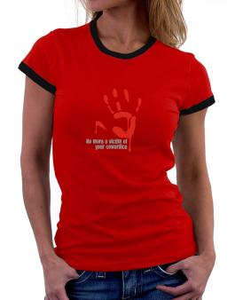 No More A Victim Of Your Cowardice Women Ringer T-Shirt