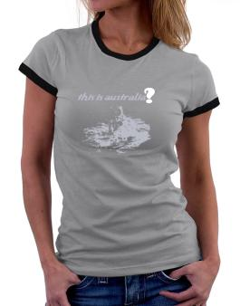 This Is Australia? - Astronaut Women Ringer T-Shirt
