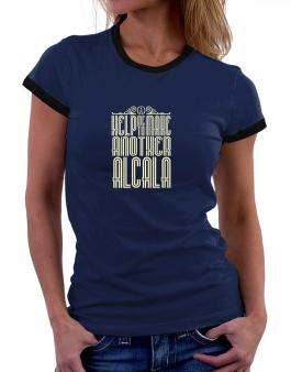 Help Me To Make Another Alcala Women Ringer T-Shirt