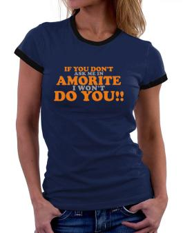 If You Dont Ask Me In Amorite I Wont Do You!! Women Ringer T-Shirt