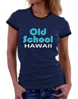 Old School Hawaii Women Ringer T-Shirt