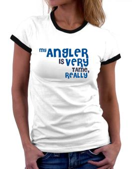 My Angler Is Very Tame, Really Women Ringer T-Shirt