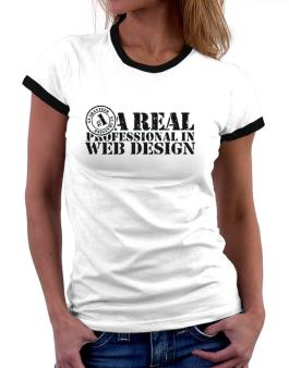 A Real Professional In Web Design Women Ringer T-Shirt