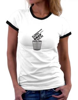 If Chocolate Soldier Hinders Your Studies, Drop Them Women Ringer T-Shirt