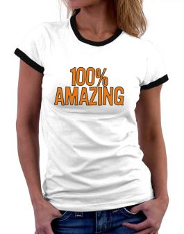 100% Amazing Women Ringer T-Shirt