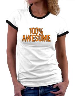 100% Awesome Women Ringer T-Shirt