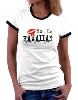 Kiss Me, Im Hawaiian - Lips Women Ringer T-Shirt