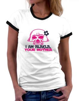 I Am Alaula, Your Mother Women Ringer T-Shirt