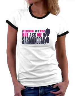 Anything You Want, But Ask Me In Saramaccan Women Ringer T-Shirt