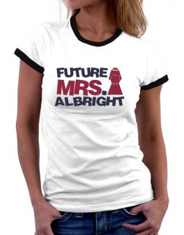 Future Mrs. Albright Women Ringer T-Shirt