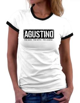 Agustino : The Man - The Myth - The Legend Women Ringer T-Shirt