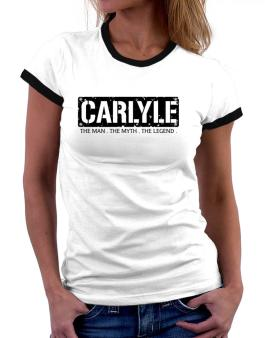 Carlyle : The Man - The Myth - The Legend Women Ringer T-Shirt