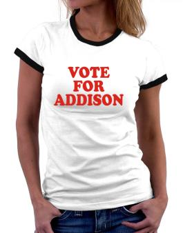Vote For Addison Women Ringer T-Shirt