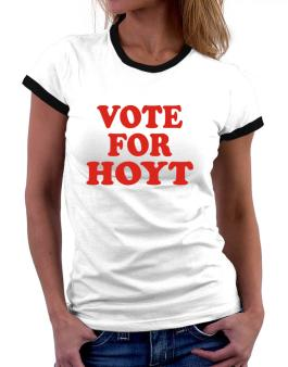 Vote For Hoyt Women Ringer T-Shirt