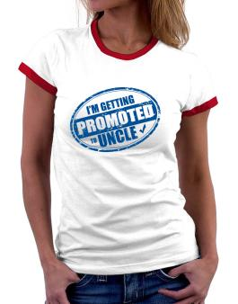 Im getting promoted to Uncle Women Ringer T-Shirt