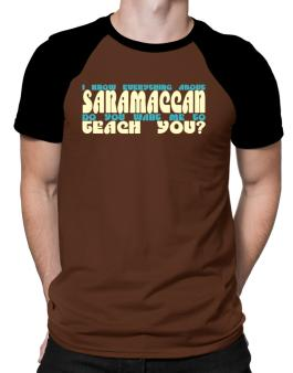 I Know Everything About Saramaccan? Do You Want Me To Teach You? Raglan T-Shirt