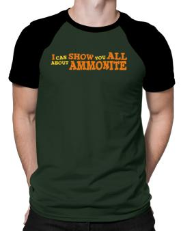 I Can Show You All About Ammonite Raglan T-Shirt