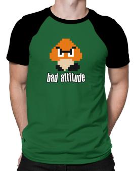 Bad Attitude Raglan T-Shirt